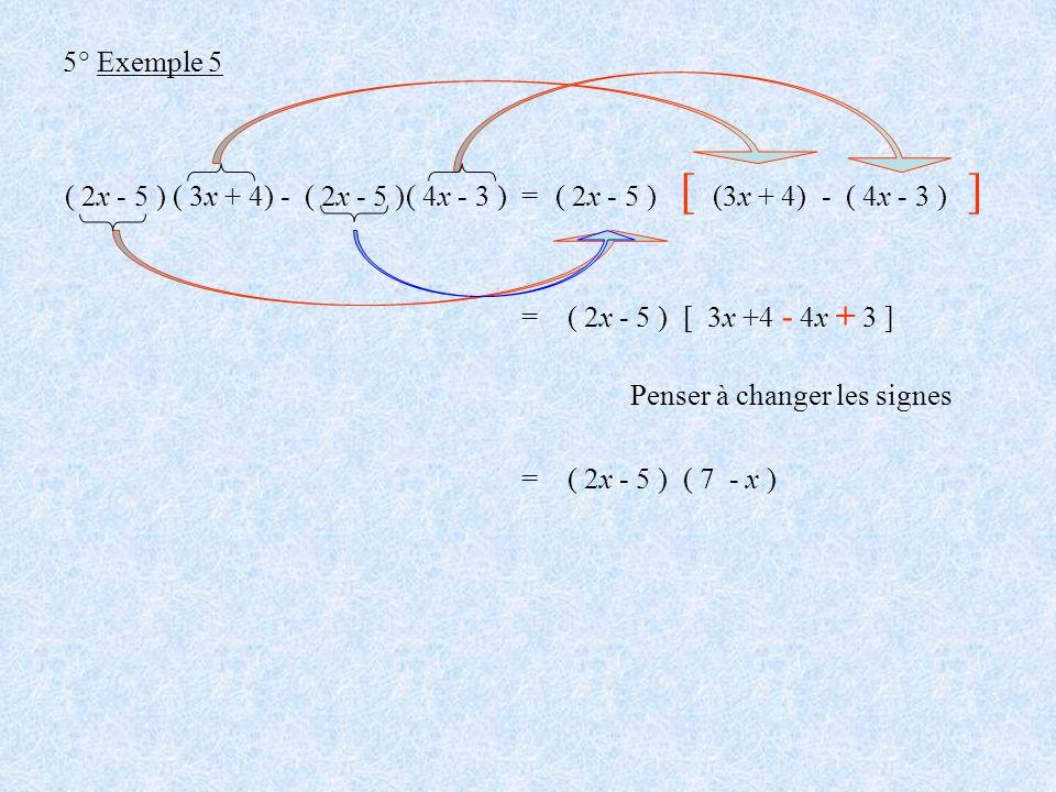 [ ] 5° Exemple 5 ( 2x - 5 ) ( 3x + 4) - ( 2x - 5 ) ( 4x - 3 ) =